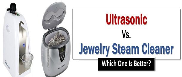 Ultrasonic Vs. Jewelry Steam Cleaner